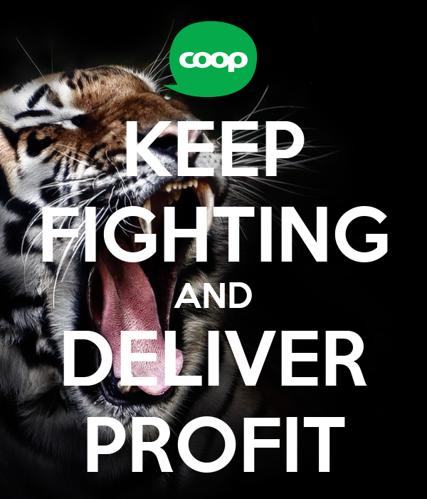 KEEP FIGHTING AND DELIVER PROFIT