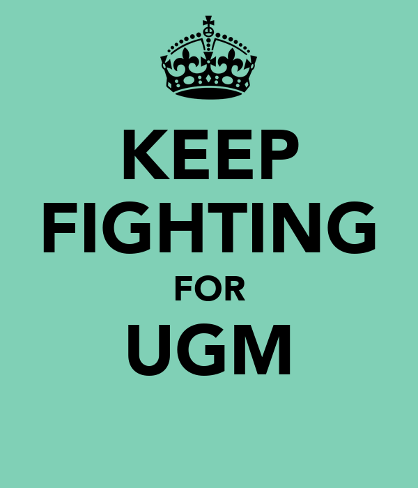 KEEP FIGHTING FOR UGM ☺