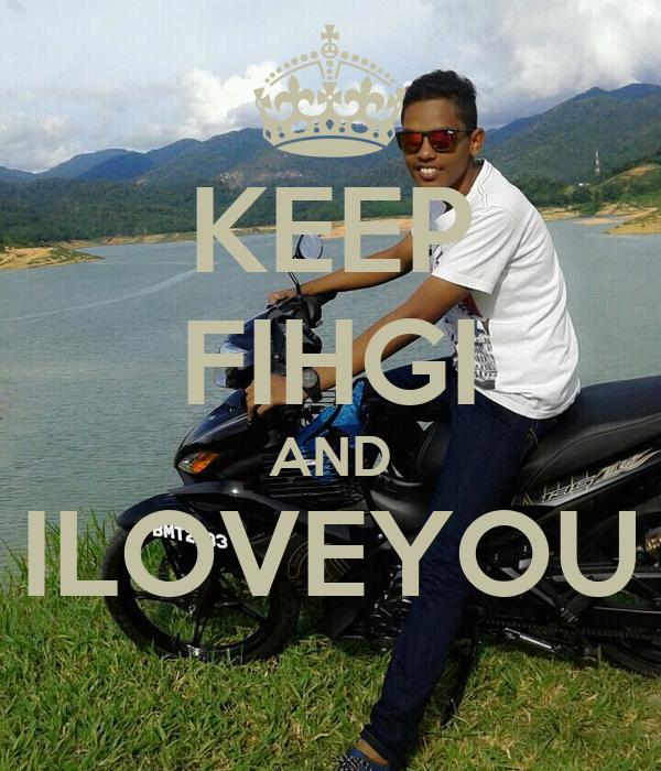 KEEP FIHGI AND ILOVEYOU