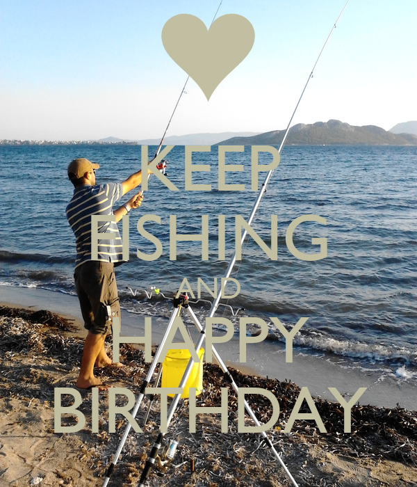happy birthday fishing images KEEP FISHING AND HAPPY BIRTHDAY Poster   ZOI   Keep Calm o Matic happy birthday fishing images