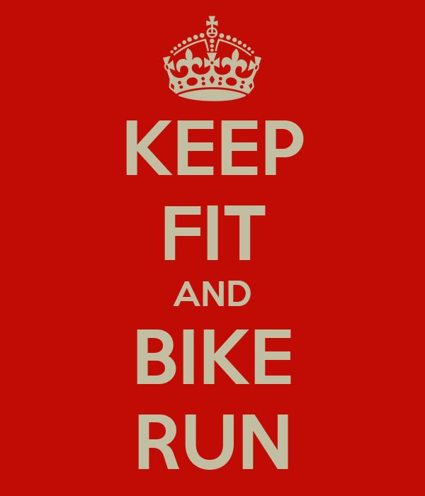 KEEP FIT AND BIKE RUN