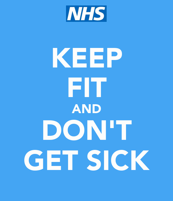 KEEP FIT AND DON'T GET SICK