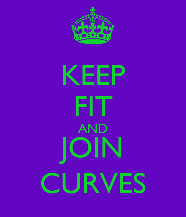 KEEP FIT AND JOIN CURVES