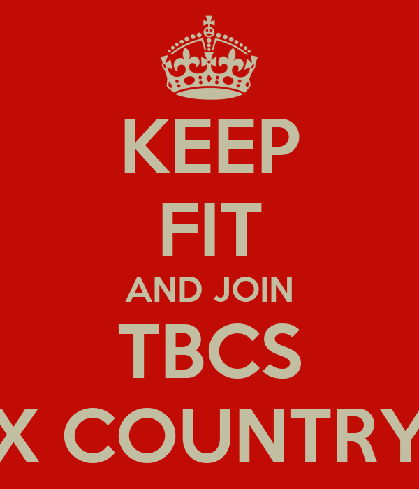 KEEP FIT AND JOIN TBCS X COUNTRY