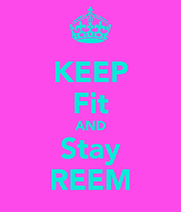KEEP Fit AND Stay REEM