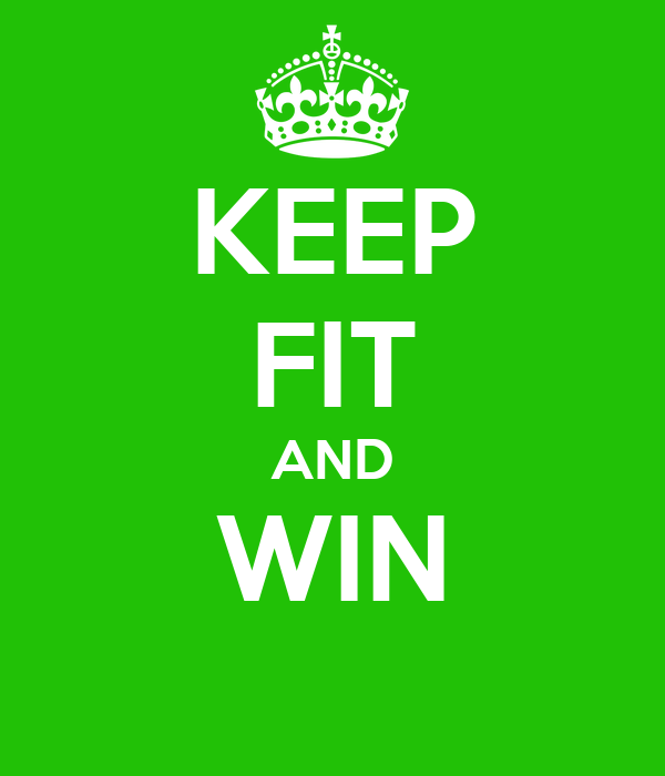 KEEP FIT AND WIN