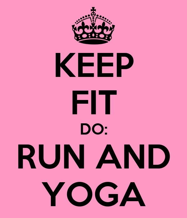 KEEP FIT DO: RUN AND YOGA