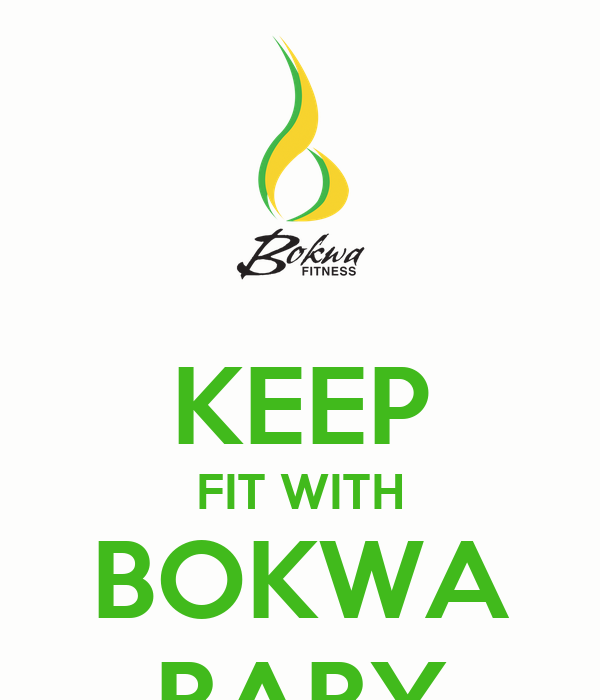 KEEP FIT WITH BOKWA BABY