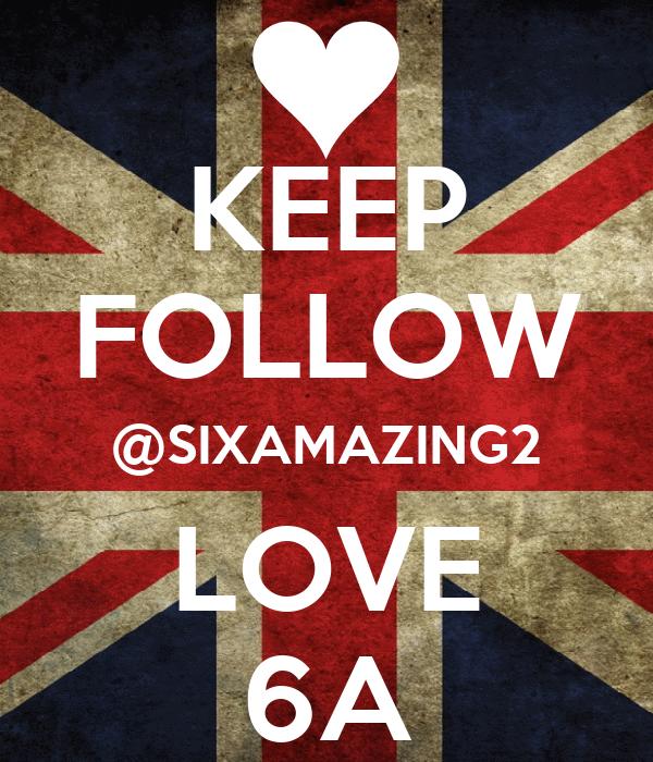 KEEP FOLLOW @SIXAMAZING2 LOVE 6A