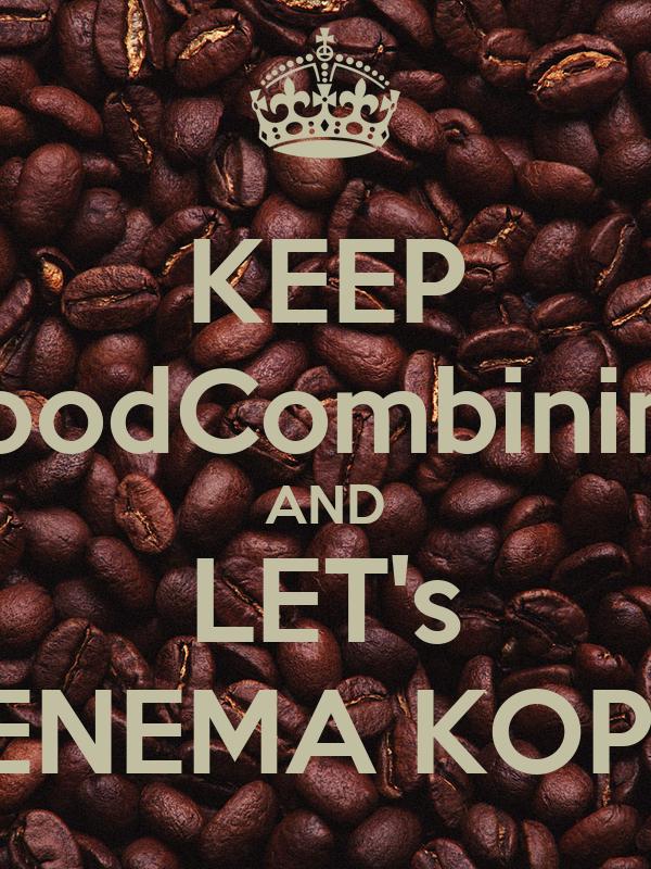 KEEP FoodCombining AND LET's ENEMA KOPI