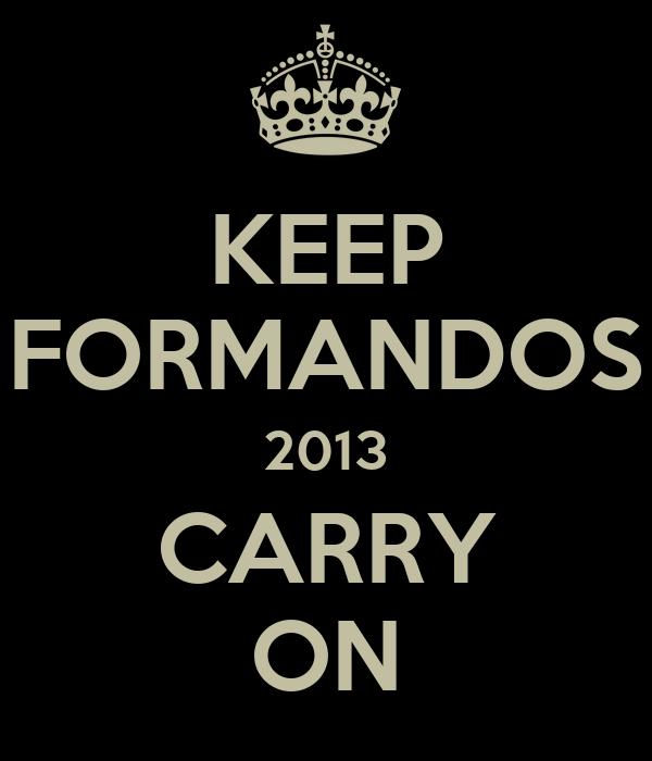 KEEP FORMANDOS 2013 CARRY ON