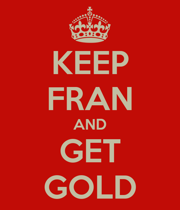 KEEP FRAN AND GET GOLD
