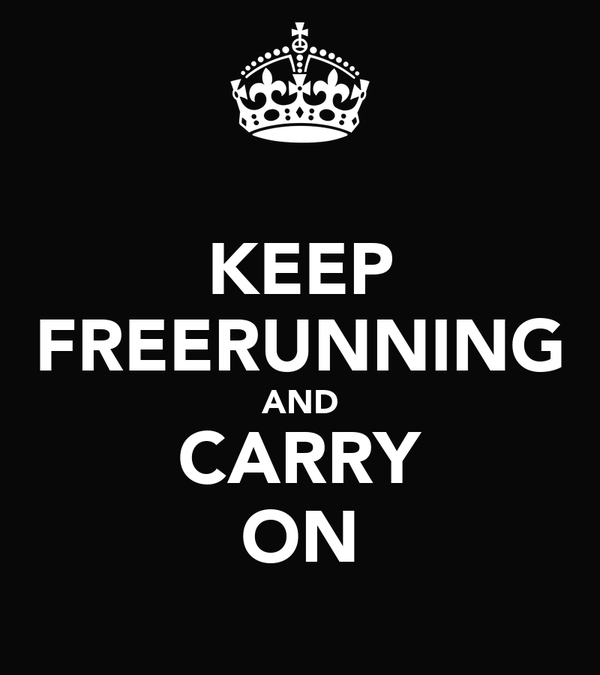 KEEP FREERUNNING AND CARRY ON