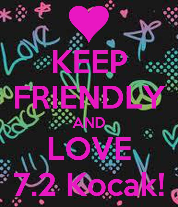 KEEP FRIENDLY AND LOVE 7.2 Kocak!