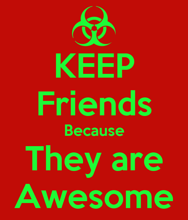 KEEP Friends Because They are Awesome