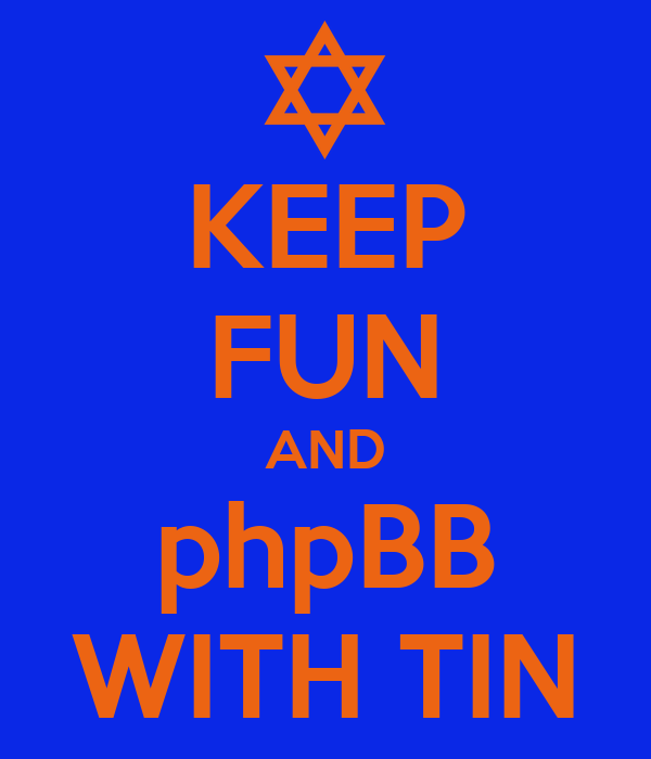 KEEP FUN AND phpBB WITH TIN