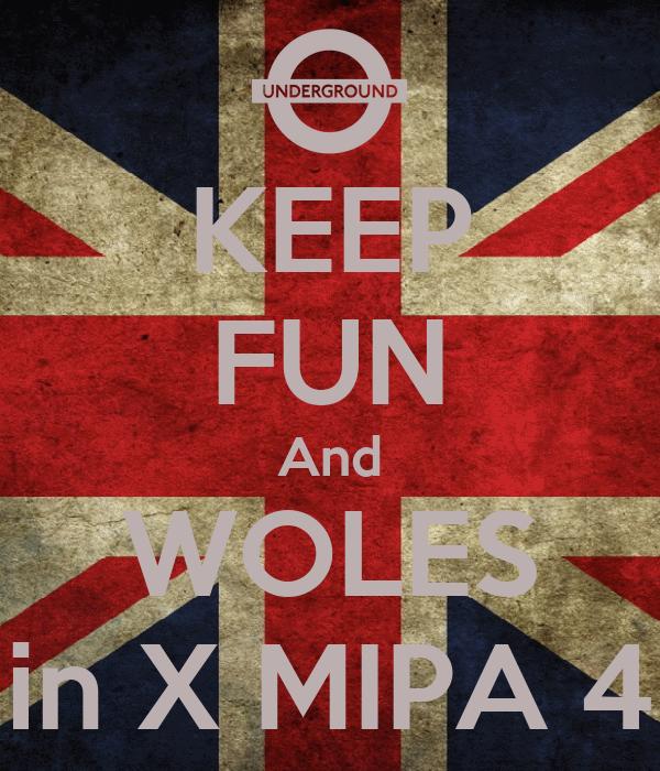 KEEP FUN And WOLES in X MIPA 4