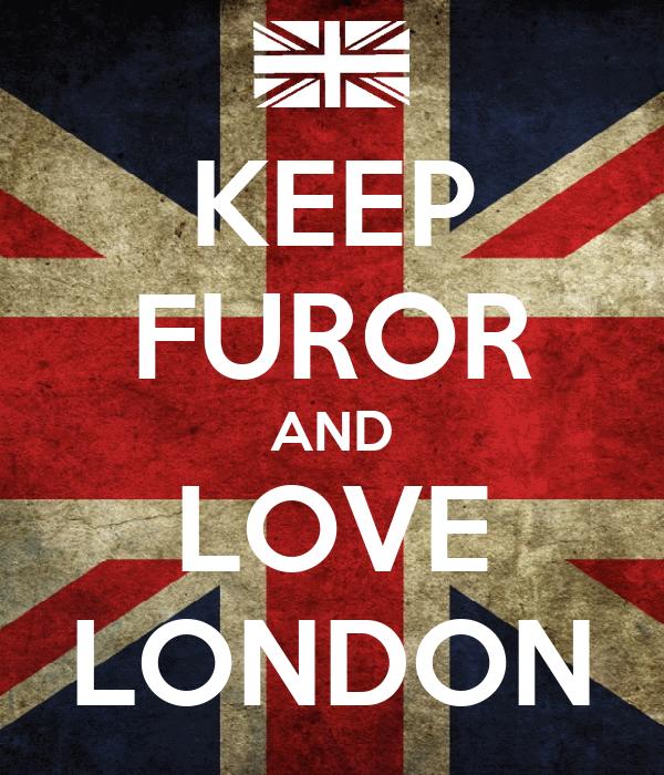 KEEP FUROR AND LOVE LONDON