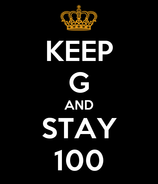 KEEP G AND STAY 100