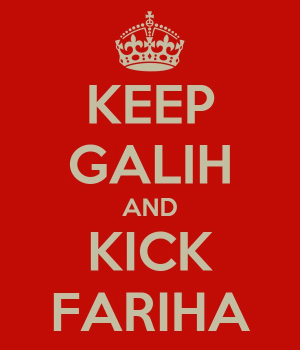 KEEP GALIH AND KICK FARIHA