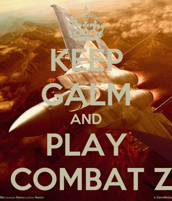 KEEP GALM AND PLAY ACE COMBAT ZERO