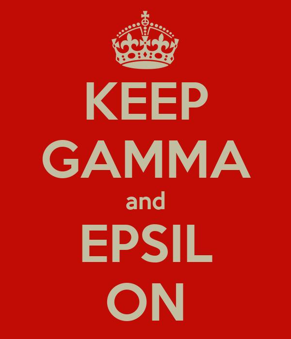 KEEP GAMMA and EPSIL ON