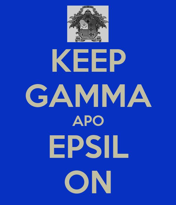 KEEP GAMMA APO EPSIL ON
