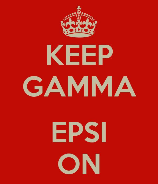 KEEP GAMMA  EPSI ON