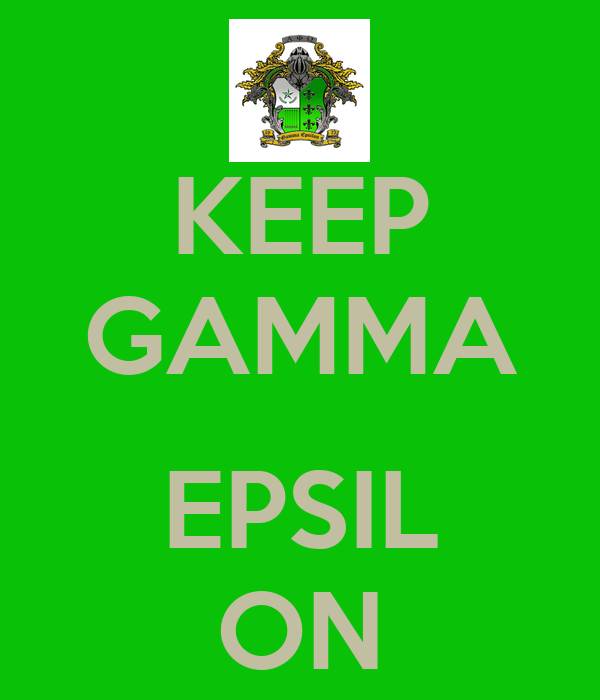 KEEP GAMMA  EPSIL ON