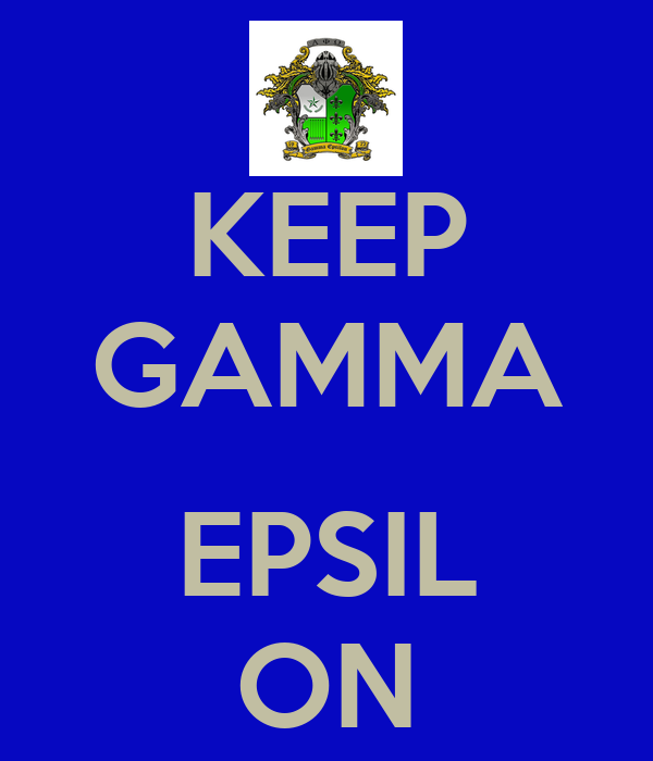 KEEP GAMMA  EPSIL ON