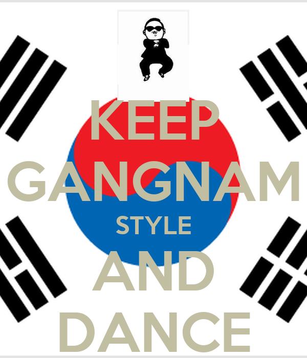 KEEP GANGNAM STYLE AND DANCE