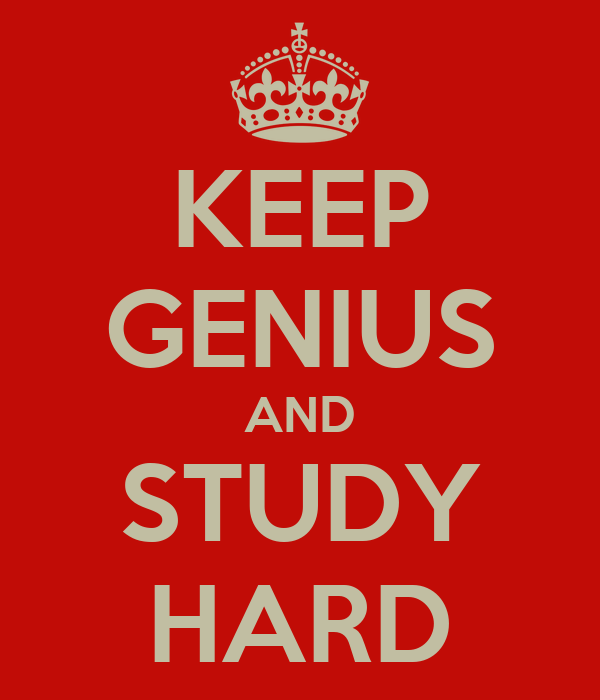 KEEP GENIUS AND STUDY HARD