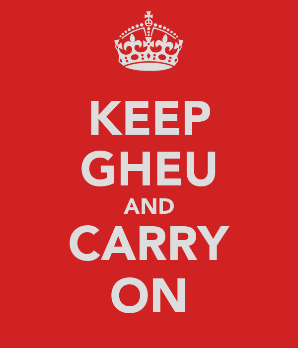 KEEP GHEU AND CARRY ON