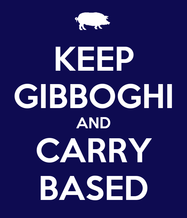 KEEP GIBBOGHI AND CARRY BASED