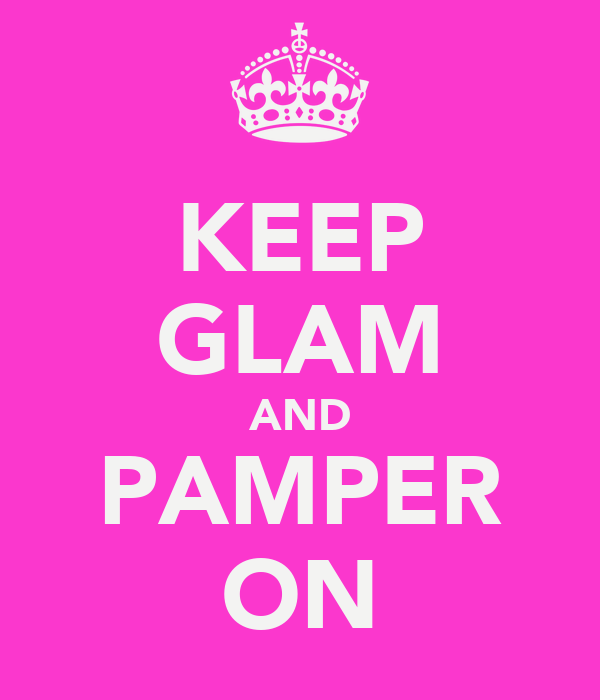 KEEP GLAM AND PAMPER ON