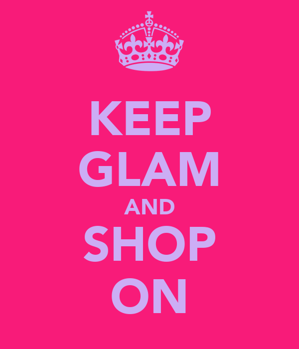 KEEP GLAM AND SHOP ON