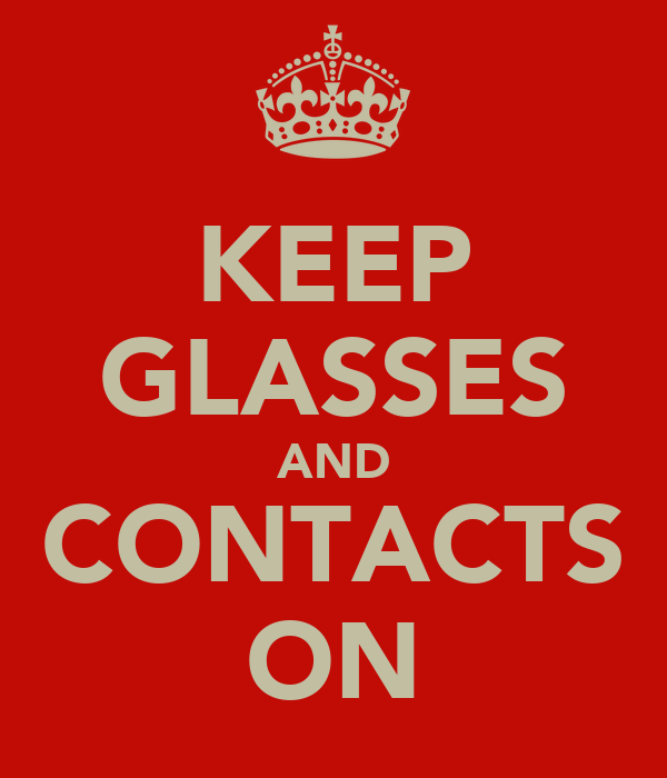 KEEP GLASSES AND CONTACTS ON
