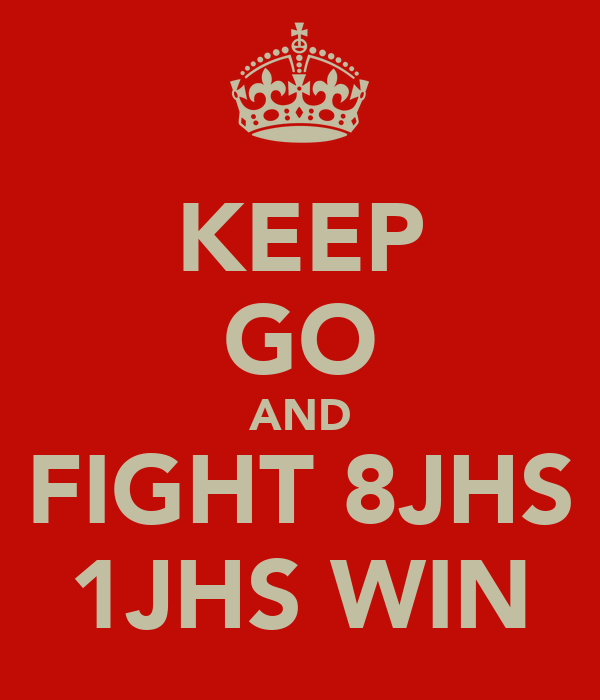 KEEP GO AND FIGHT 8JHS 1JHS WIN