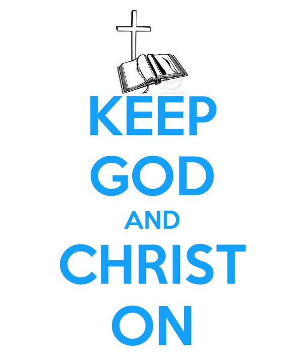 KEEP GOD AND CHRIST ON