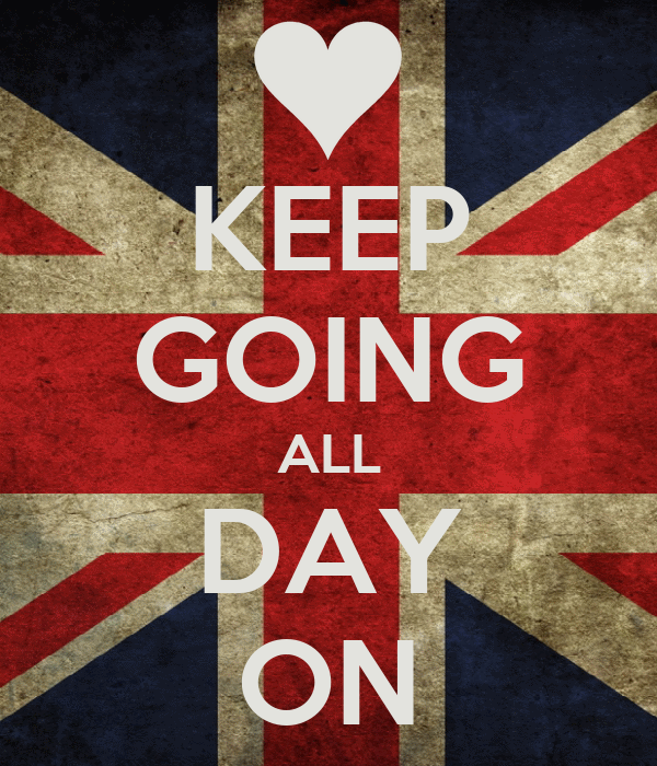 KEEP GOING ALL DAY ON
