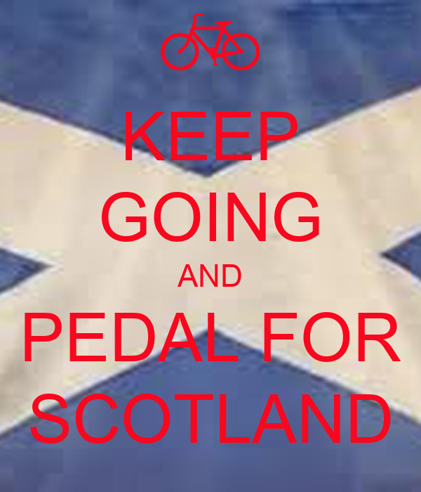 KEEP GOING AND PEDAL FOR SCOTLAND