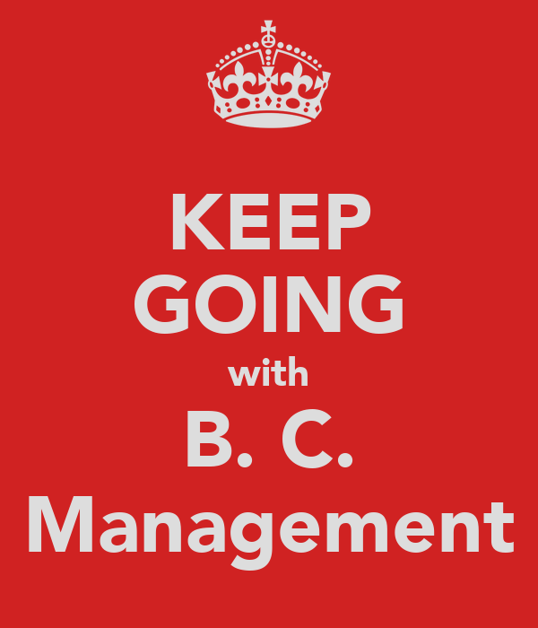 KEEP GOING with B. C. Management