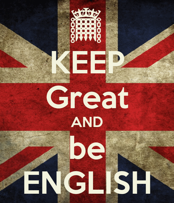 KEEP Great AND be ENGLISH