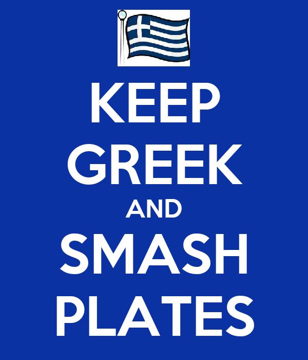 KEEP GREEK AND SMASH PLATES