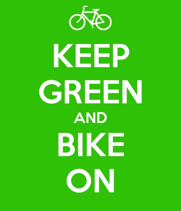 KEEP GREEN AND BIKE ON