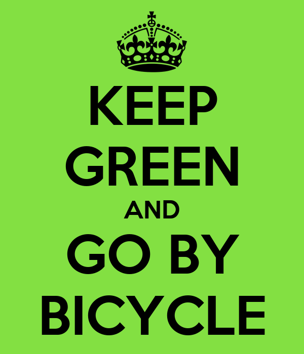 KEEP GREEN AND GO BY BICYCLE