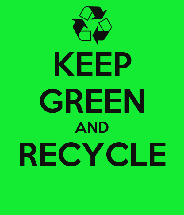 KEEP GREEN AND RECYCLE