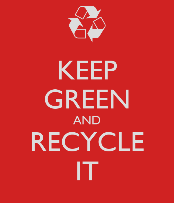 KEEP GREEN AND RECYCLE IT