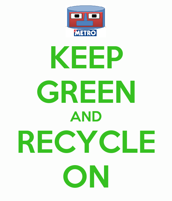 KEEP GREEN AND RECYCLE ON