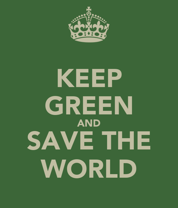 KEEP GREEN AND SAVE THE WORLD